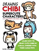 Drawing Chibi Supercute Characters Easy for Beginners & Kids: Learn How to Draw Cute Chibis in Animal Onesies With Their Kawaii Pets (Drawing for Kids)