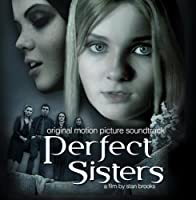Perfect Sisters (Original Motion Picture Soundtrack) by Various Artists