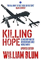 Killing Hope: US Military and CIA Interventions Since World War II - Updated Edition by William Blum(2014-09-11)
