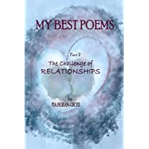 My Best Poems Part 2 Relationships: The Challenge of Relationships