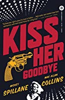 Kiss Her Goodbye: An Otto Penzler Book (Mike Hammer)