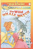 The Wild Whale Watch (Magic School Bus Science Chapter Books (Pb))