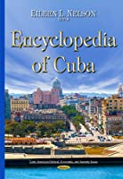 Encyclopedia of Cuba (Latin American Political , Economic, and Security Issues)