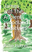 James and The Ancient Woodland Creatures (1)