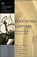 Educating Lawyers: Preparation for the Profession of Law (Jossey-Bass/Carnegie Foundation for the Advancement of Teaching)