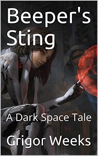 Beeper's Sting: A Dark Space Tale (English Edition)の詳細を見る