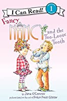Fancy Nancy and the Too-Loose Tooth (I Can Read Level 1)
