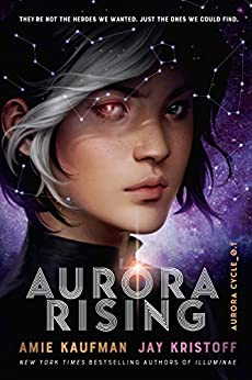 Aurora Rising: The Aurora Cycle 1 by [Kaufman, Amie, Kristoff, Jay]