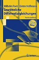 Gewoehnliche Differentialgleichungen: Theorie und Praxis - vertieft und visualisiert mit Maple® (Springer-Lehrbuch)