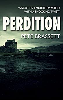 PERDITION: A Scottish murder mystery with a shocking twist (Detective Inspector Munro murder mysteries Book 7) by [Brassett, Pete]