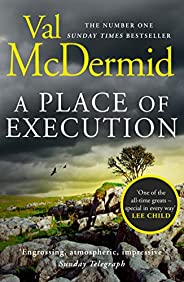 A Place of Execution: The riveting psychological thriller from the author of Sunday Times crime fiction bestse