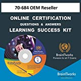 70-684 OEM Reseller Online Certification Learning Made Easy