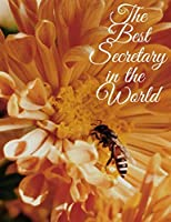 The Best Secretary In The World: Flower and Bee Planner includes a 2-Year Calendar, Weekly Planner Sheets, and Extra Pages for Notes. 7 X 9 Inches.Over 100 Pages to Write In.