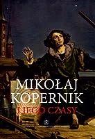 Mikolaj Kopernik i jego czasy