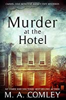 Murder At The Hotel (The Carmel Cove Cozy Mystery Series)