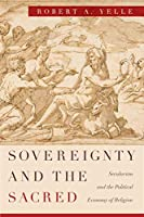 Sovereignty and the Sacred: Secularism and the Political Economy of Religion【洋書】 [並行輸入品]