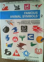 Famous Animal Symbols: A Marvelous Designbook With Symbols and Trademarks of International Companies Designed by Leading Artists and Graphic Design