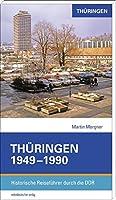 Thueringen 1949-1990: Historische Reisefuehrer durch die DDR