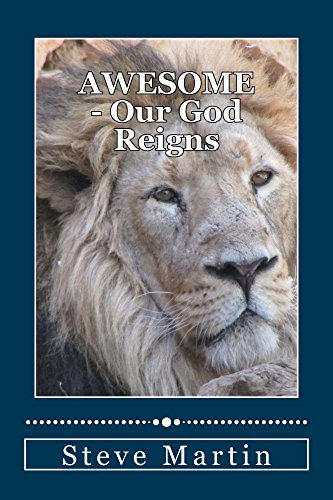 Awesome: Our God Reigns (English Edition)