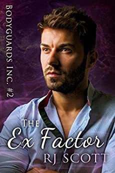 The Ex Factor (Bodyguards Inc. Book 2) by [Scott, RJ]