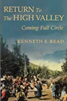 Return to the High Valley: Coming Full Circle (Studies in Melanesian Anthropology)