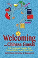 Welcoming Your Chinese Guests: A Practical Guide for Hospitality and Tourism