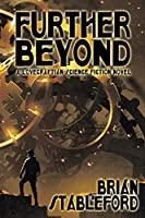 Further Beyond: A Lovecraftian Science Fiction Novel