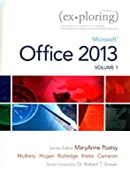 Exploring Microsoft Office 2013, Volume 1, MyLab IT with eText and Access Card and Visualizing Technology Complete