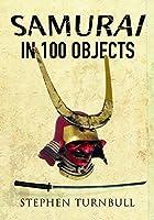 Samurai in 100 Objects