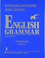Understanding and Using English Grammar: Workbook A