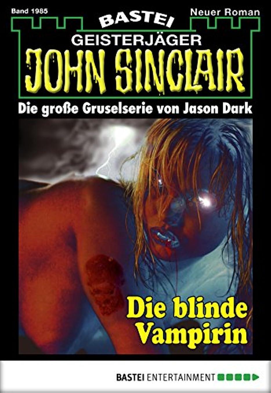 投資インレイきしむJohn Sinclair - Folge 1985: Die blinde Vampirin (German Edition)