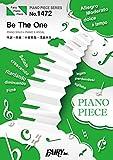 ピアノピースPP1472 Be The One / PANDORA feat. Beverly  (ピアノソロ・ピアノ&ヴォーカル)