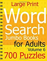 Large Print Word Search Jumbo Books for Adults Volume 6: 700 Puzzles