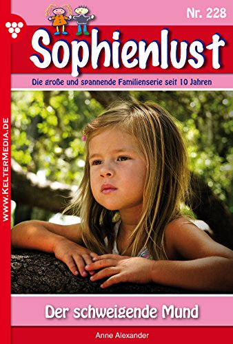 Sophienlust 228 - Liebesroman: Der schweigende Mund (German Edition)