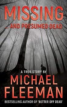 [Fleeman, Michael]のMISSING ... AND PRESUMED DEAD (English Edition)