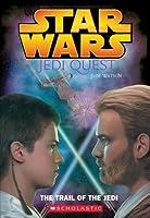 Star Wars Jedi Quest: The Trail of the Jedi (Star Wars: Jedi Quest)