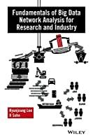 Fundamentals of Big Data Network Analysis for Research and Industry