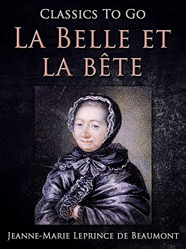 La Belle et la bête (Classics To Go) (German Edition)