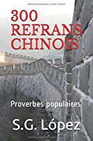 300 REFRANS CHINOIS: Proverbes populaires