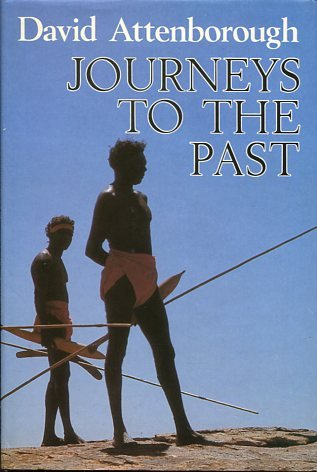 Journeys to the Past: Travels in New Guinea, Madagascar, and the Northern Territory of Australia