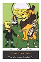 The Marvelous Land of Oz (Illustrated) (The Oz Books)