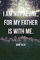 "I Am Not Alone, My Father Is With Me: 6"" x 9"" Blank Lined Writing Journal With Christian Themed Cover 