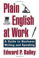 Plain English at Work: A Guide to Writing and Speaking