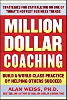 Million Dollar Coaching: Build a World-Class Practice by Helping Others Succeed【洋書】 [並行輸入品]