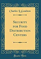 Security for Food Distribution Centers (Classic Reprint)