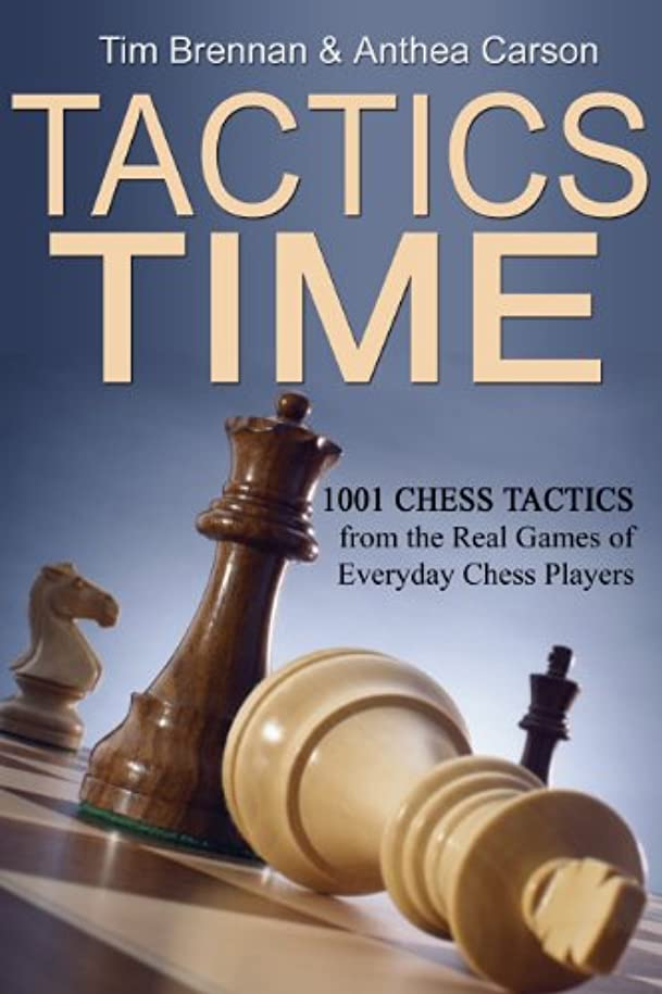 シェフ団結する宗教的なTactics Time! 1001 Chess Tactics from the Games of Everyday Chess Players (Tactics Time Chess Tactics Books Book 1) (English Edition)