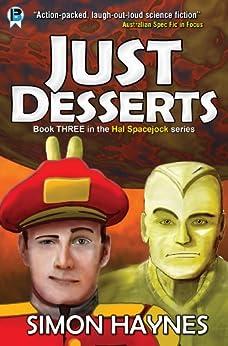 [Haynes, Simon]のJust Desserts (Hal Spacejock Book 3) (English Edition)