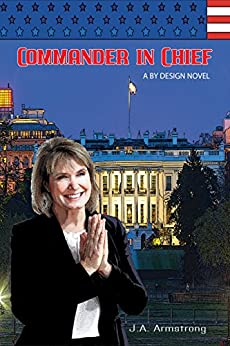 Commander in Chief (By Design Book 11) by [Armstrong, J.A.]