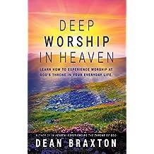 Deep Worship in Heaven (Moments in Heaven Book 8)