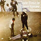 DOIN' TIME IN TIMES SQUARE(実録タイムズ・スクエア) [DVD]